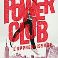 Power club. tome 1 : l'apprentissage