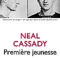 CASSADY Neal / Première jeunesse.
