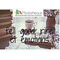 Sélection Feel <b>Good</b>, rire et émotions...