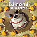 Edmond à la ferme ---- frédéric pillot et thibault guichon