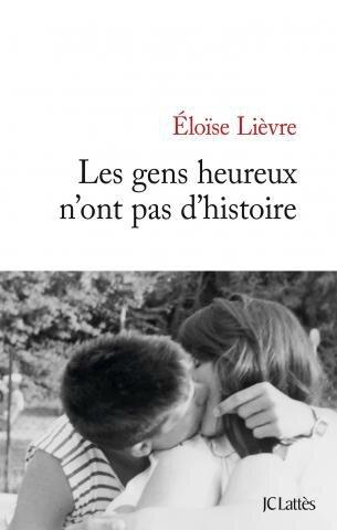 LES GENS HEUREUX N'ONT PAS D'HISTOIRE