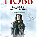 Le destin de <b>l</b>'<b>Assassin</b> ❉❉❉ Robin Hobb