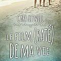 Le film (raté) de ma vie de carry attwel