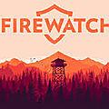 Firewatch se vend très bien auprès des joueurs