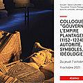 Abbaye de Fontevraud, 7/9 octobre 2021: grand colloque international sur l'héritage des Plantagenêts.