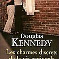 LES CHARMES DISCRETS DE LA <b>VIE</b> <b>CONJUGALE</b> de Douglas Kennedy ****