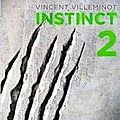 Instinct 2 - vincent villeminot