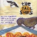 The Tall <b>Ships</b>: Paint Lines On Your Glasses Look Up At The Stars And Play Them As Notes (Minority Records - 2006)