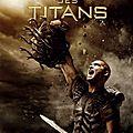 Le <b>Choc</b> des <b>Titans</b> - 2010 (Gloire à la puissance des dieux !)