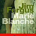 MARIE-BLANCHE, <b>Jim</b> <b>FERGUS</b>