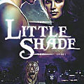 Little Shade tome 1 A pattes de velours de Maeva Bonachera