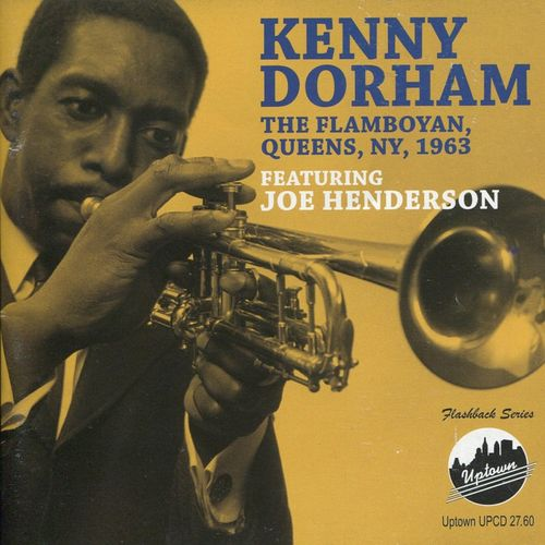 Kenny Dorham - 1963 - The Flamboyan, Queens, NY, 1963 (Uptown)