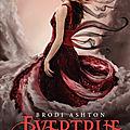 [CHRONIQUE] Enfernité, tome 3 : Evertrue de Brodi <b>Ashton</b>