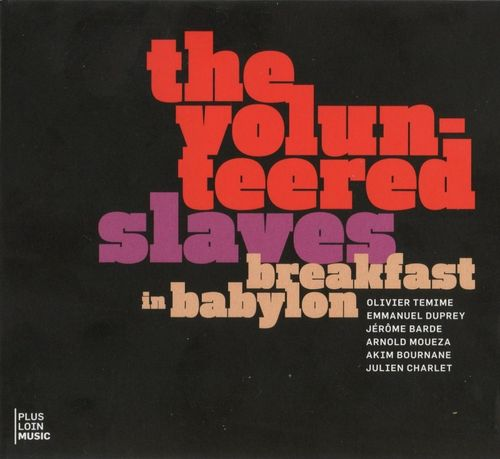 The Volunteered Slaves - 2009 - Breackfast In Babylon (Plus Loin Music)