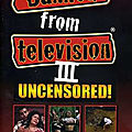 Banned From Television 3 (Le zapping de la mort)