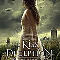 The Remnant <b>Chronicles</b>#1 : The Kiss of Deception, Mary E. Pearson
