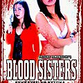 Blood Sisters - Senketsu No Kizuna (Le rape and revenge le plus gore de l'histoire)