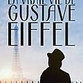 La vraie vie de Gustave Eiffel, biographie romancée par Christine Kerdellant