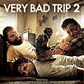 Very <b>Bad</b> <b>Trip</b> 2
