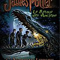 James Potter, tome 1 : Le retour des anciens, de G Norman Lippert