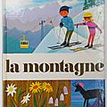 Livre Album .... LA MONTAGNE (1980) * <b>Alain</b> <b>Grée</b>