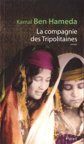 La compagnie des Tripolitaines - Kamal Ben Hameda