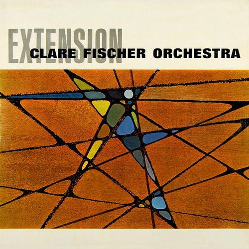 Clare Fischer Orchestra - 1963 - Extension (Pacific Jazz)