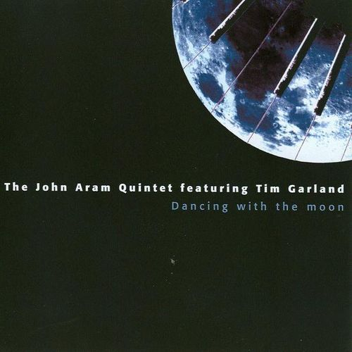 John Aram Quintet featuring Tim Garland - 2003 - Dancing With The Moon (Altrisuoni)