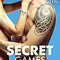 Secret games,tome 1, juliette duval, editions addictives