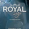 Royal saga #3 - couronne-moi > geneva lee