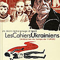 Les cahiers ukrainiens, mémoires du temps de l'urss et les cahiers russes, la guerre oubliée du caucase ---- igort