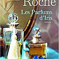 LES PARFUMS D'IRIS - <b>FLORENCE</b> ROCHE.