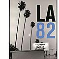 LA 82/ Depardon/ Assayas : Les Cahiers du cinéma à l'assaut de la cité des anges