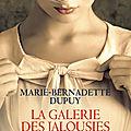 La galerie des jalousies tome 2 de marie-bernadette dupuy