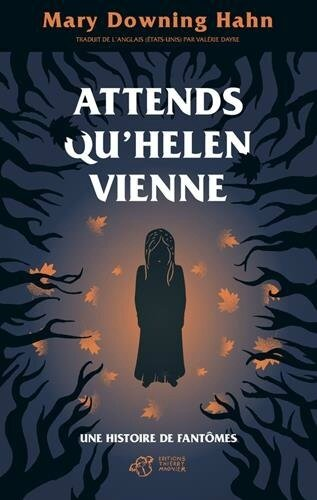 Attends qu'Helen vienne, de Mary Downing Hahn, chez Editions Thierry Magnier ***