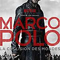 [critique] marco polo (série) (7/10) par freddy