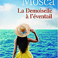 LA DEMOISELLE A L'EVENTAIL - LYLIANE <b>MOSCA</b>