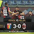 Vidéo genoa - ac milan résumé et buts (3-0) -10j de série a !