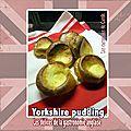 Les délices de la gastronomie anglaise n°10 : yorkshire puddings