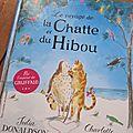 Le voyage de la Chatte et du Hibou, par <b>Julia</b> <b>Donaldson</b> et Charlotte Voake