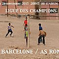 FC Barcelone ~ <b>AS</b> <b>Roma</b>