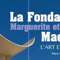 La <b>Fondation</b> <b>MAEGHT</b> à Saint-Paul de Vence
