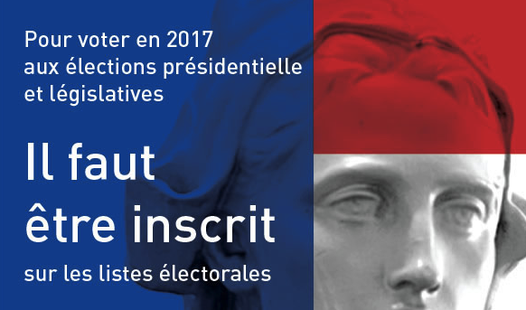 pour voter aux élections présidentielle et législatives en 2017 inscrivez-vous sur les listes électorales!! Deadline 31/12/2016