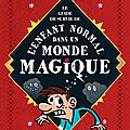 Le guide de survie de l'enfant normal dans un monde magique
