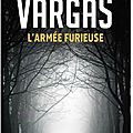 Fred Vargas, <b>L</b>'<b>armée</b> <b>furieuse</b>