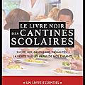 Le livre noir des <b>cantines</b> <b>scolaires</b> - La vérité sur les repas de nos enfants - Sandra Franrenet - Editions Leduc.S