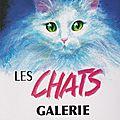 Exposition les chats : galerie du vert galant, 52 quai des orfèvres - 75 001 paris