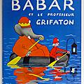 Livre Album ... <b>BABAR</b> et le PROFESSEUR GRIFATON (1973) * Laurent de Brunhoff