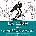 LE <b>LOUP</b> DANS L'ILLUSTRATION JEUNESSE !