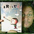 Arthus est là